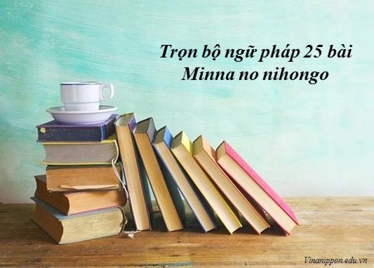 Trọn bộ ngữ pháp 25 bài Minna no nihongo
